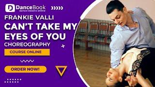 Frankie Valli - Can't take my eyes off of you (I Love You Baby) - Choreografia