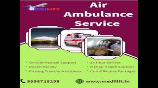 Pick the Outstanding Medilift Air Ambulance Service in Ranchi