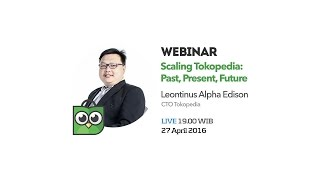 Scaling Tokopedia : Past, Present, Future