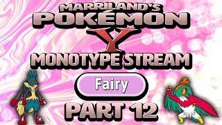 Pokémon Y Monotype (Fairy), Part 12 • Nov. 5, 2018 • STREAM ARCHIVE