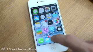iOS 7 Speed Test on iPhone 4