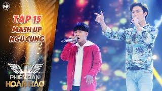 Phiên bản hoàn hảo | tập 15: 2 chàng trai hát mash up Ngũ Cung khiến bộ ba giám khảo hoang mang
