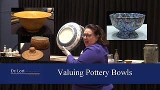 Secrets To Value Antique Ceramic Pottery Bowls By Dr. Lori