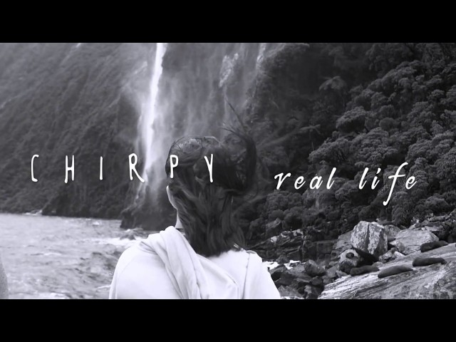 Real Life - Chirpy