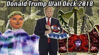 Yu-gi-oh! Donald Trump Wall Deck March 2018 YgoPro Replays + Decklist