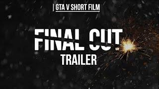 Final Cut | GTA V Short Film Trailer (HD)