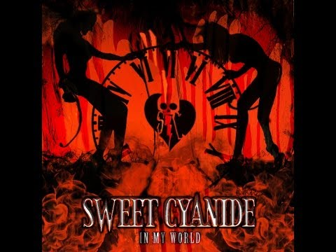 "Sweet Cyanide - ""In My World"" OFFICIAL VIDEO"