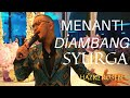 Download Lagu Menanti Di Ambang Syurga - by Haziq Rosebi  Original by Allahyarham Dato Ahmad Jais , Mp3 Free