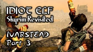 Skyrim Revisited - 037 - Ivarstead - Part 3
