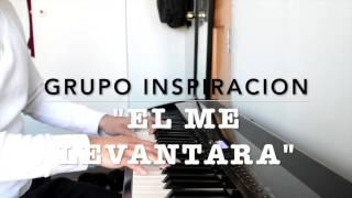 """Video thumbnail of """"El Me Levantara Grupo Inspiracion Solo Piano"""""""