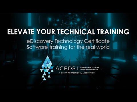 ACEDS eDiscovery Technology Certificate (eDTech) Program ...