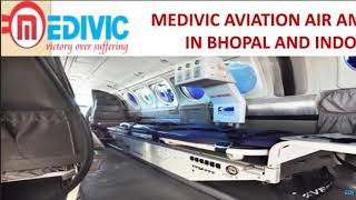 Pick Noteworthy Air Ambulance in Bhopal and Indore by Medivic