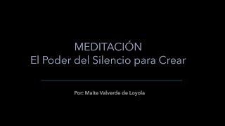 Meditación: El Poder Del Silencio Para Crear