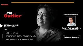 The Outlier Ep 6 - Taslima Nasrin, Author and Activist, in conversation with Satish Padmanabhan