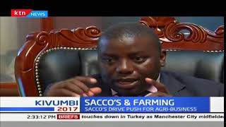 SACCO's and Farming: SACCO's drive push for Agri-Business