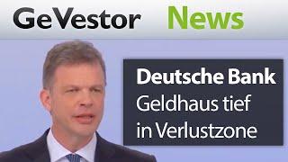 Deutsche Bank: Umbau drückt das Geldhaus tief in die Verlustzone
