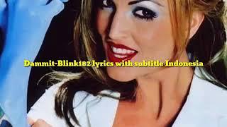 Blink-182 Dammit Lirik Dan Subtitle Indonesia