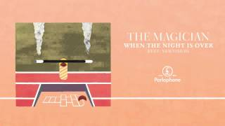The Magician - When The Night Is Over feat. Newtimers (official audio)