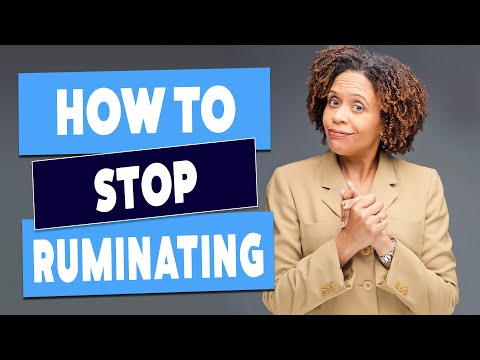Listen to an Expert's View on How to Stop Ruminating