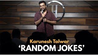 Random Jokes | Stand Up Comedy by Karunesh Talwar