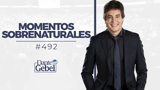 Dante Gebel #492 | Momentos sobrenaturales