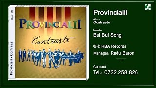 Provincialii   Bui Bui Song