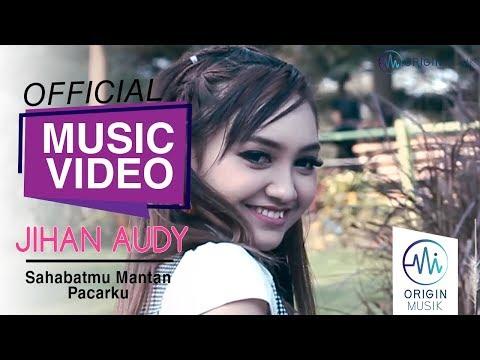 , title : 'JIHAN AUDY - SAHABATMU MANTAN PACARKU (Official Music Video + Lyric)'