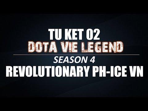 DOTA VIE LEGEND SS4 | Tứ kết 2 | Revolutionary PH vs ICE VN