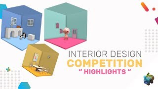 INTERIOR DESIGN COMPETITION HIGHLIGHTS