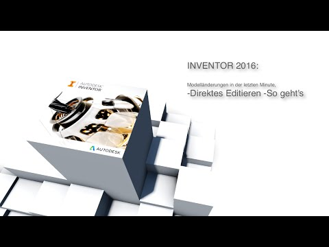 Inventor 2016: Änderungen am Modell in letzter Minute - so geht's!