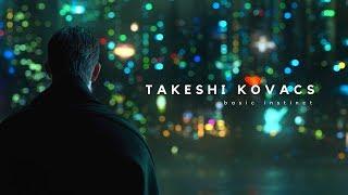 takeshi kovacs | basic instinct