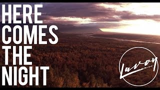 Lavoy - Here Comes The Night (Official Music Video)
