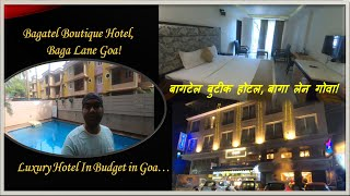 Bagatel Boutique Hotel | Hotels Near Baga Beach, Baga Lane Goa|Luxury Hotels In Budget In Goa