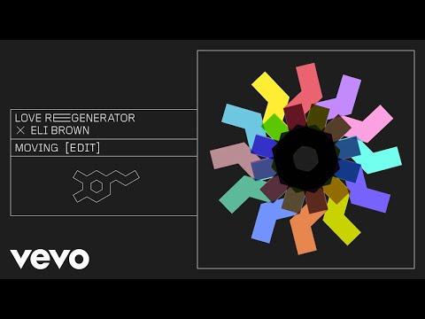 Love Regenerator, Eli Brown, Calvin Harris - Moving [edit]