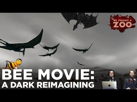 A Dark, Gritty Reimagining of BEE MOVIE — We Fought a Zoo, Episode 6