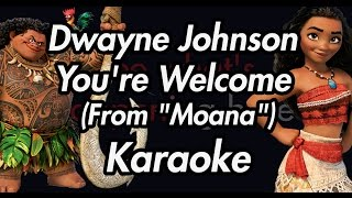 Dwayne Johnson - You're Welcome (From 'Moana')(Karaoke Lyrics on Screen)