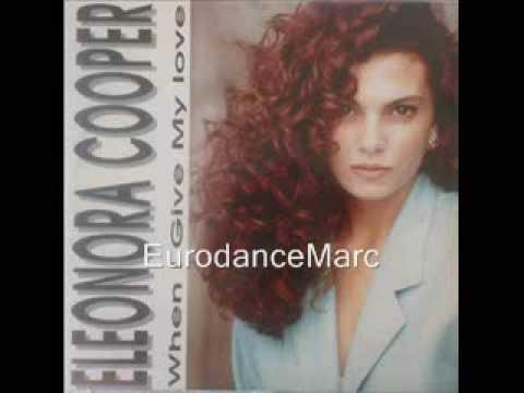 EURODANCE: Eleonora Cooper - When I Give My Love (Club Mix)
