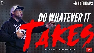 Eric Thomas | Do Whatever it Takes (Eric Thomas Motivation)