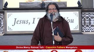 Divine Mercy Retreat Talk - Fr. Dolphy Serrao Capuchin - Episode 203