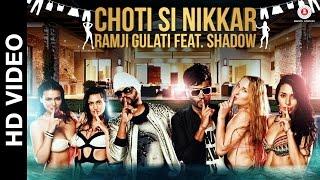 Chotti Si Nikkar  Ramji Gulati Ft Dj Shadow Dubai
