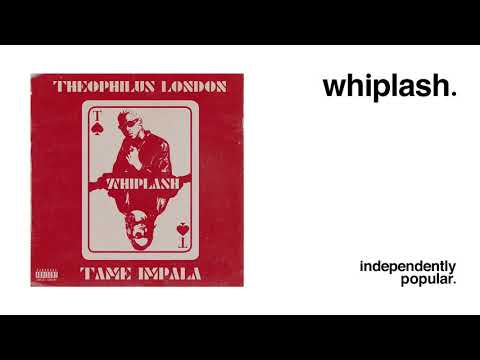 Theophilus London - Whiplash (feat. Tame Impala)