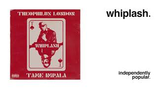 Theophilus London   Whiplash (feat. Tame Impala)
