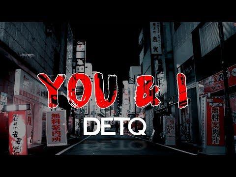 DETQ - You & I