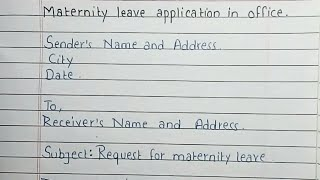 Write an application for Maternity leave in office