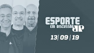 Esporte em Discussão - 13/09/19