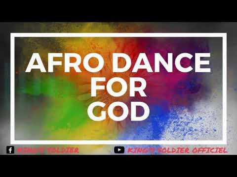 Afro dance Afrotrap Afrobeat Gospel – prod by King's Soldier