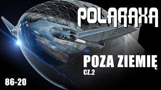 Polaraxa 86-20: Poza Ziemię cz.2