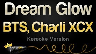 BTS, Charli XCX   Dream Glow (Karaoke Version)