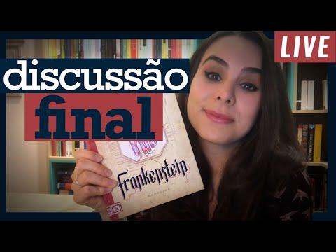 FRANKENSTEIN - DISCUSSÃO FINAL