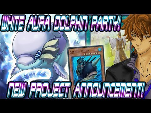 WHITE AURA DOLPHIN PARTY! NEW PROJECT ANNOUNCEMENT! | YuGiOh Duel Links